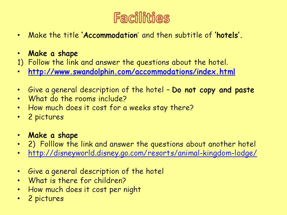 Make the title 'Accommodation' and then subtitle of 'hotels'. Make a shape 1) Follow the link and answer the questions about the hotel. http://www.swa