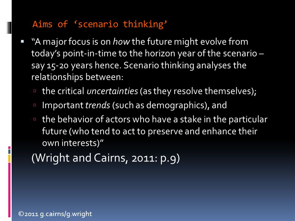 "©2011 g.cairns/g.wright  ""A major focus is on how the future might evolve from today's point-in-time to the horizon year of the scenario – say 15-20"