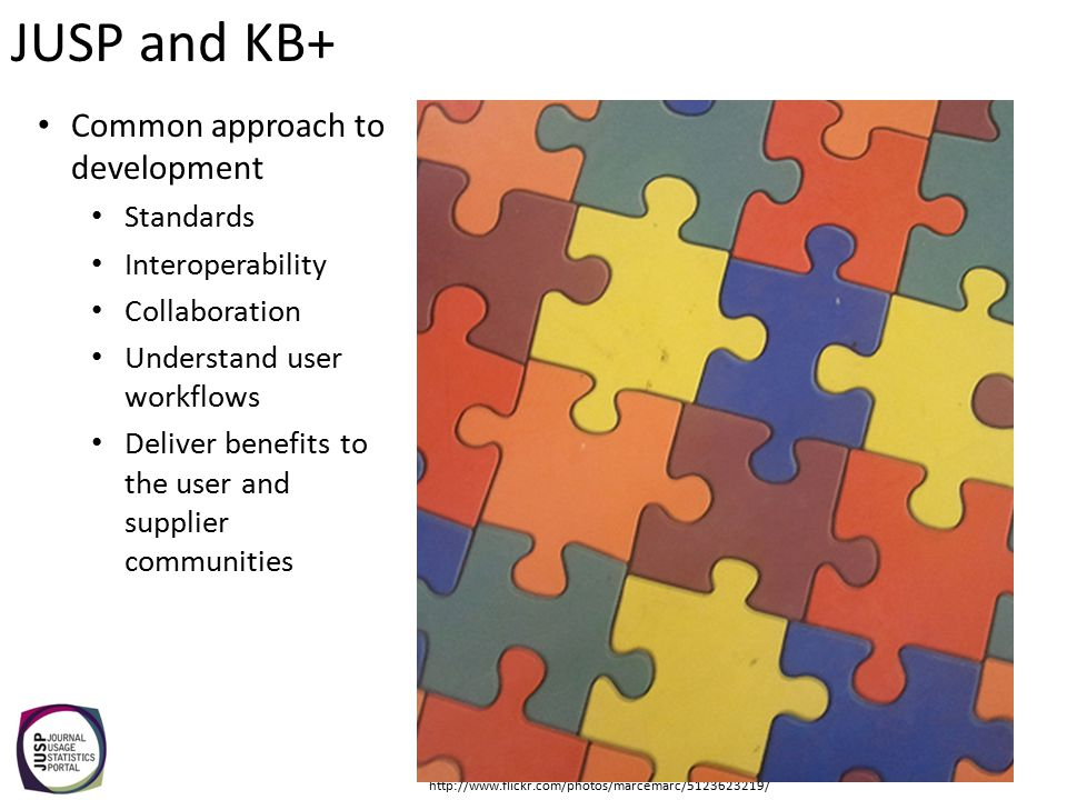 Common approach to development Standards Interoperability Collaboration Understand user workflows Deliver benefits to the user and supplier communitie