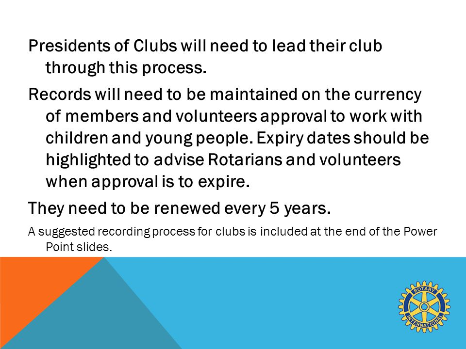 Presidents of Clubs will need to lead their club through this process.