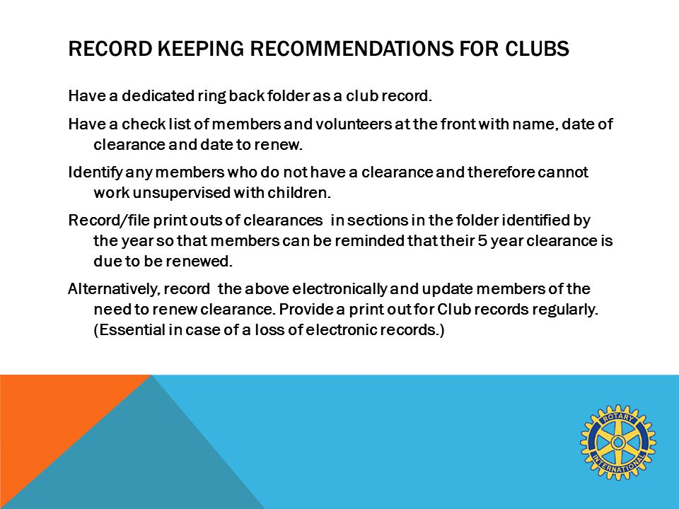RECORD KEEPING RECOMMENDATIONS FOR CLUBS Have a dedicated ring back folder as a club record.