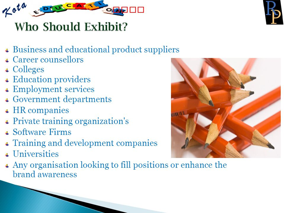 Fair Business and educational product suppliers Career counsellors Colleges Education providers Employment services Government departments HR companie