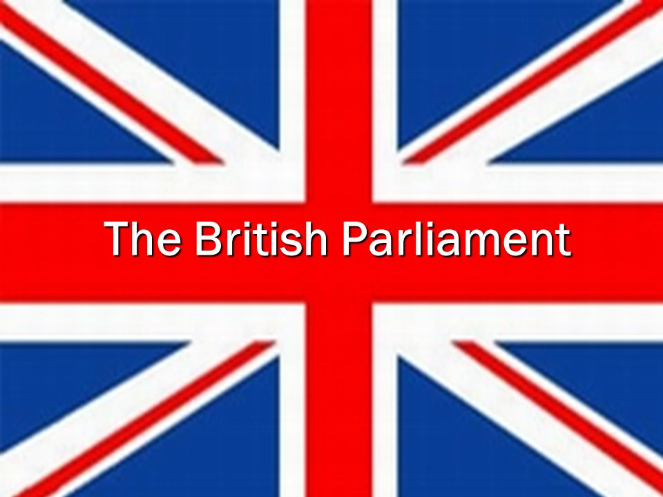 The British Parliament is the oldest in the world.