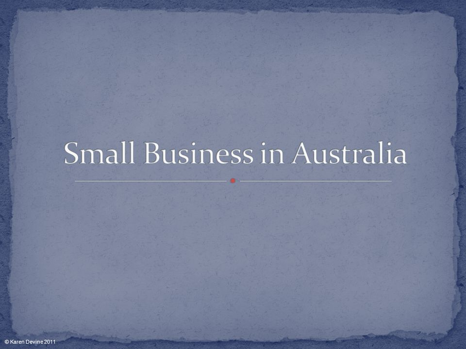 There is no universal definition of small business.