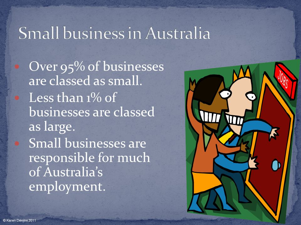 Over 95% of businesses are classed as small. Less than 1% of businesses are classed as large.