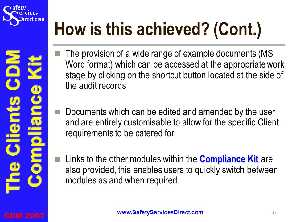 The Clients CDM Compliance Kit CDM 2007 www.SafetyServicesDirect.com 6 How is this achieved.