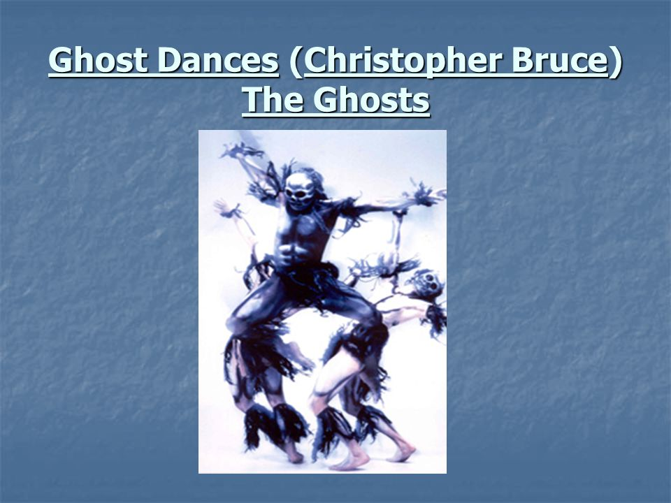 Ghost Dances (Christopher Bruce) The Ghosts