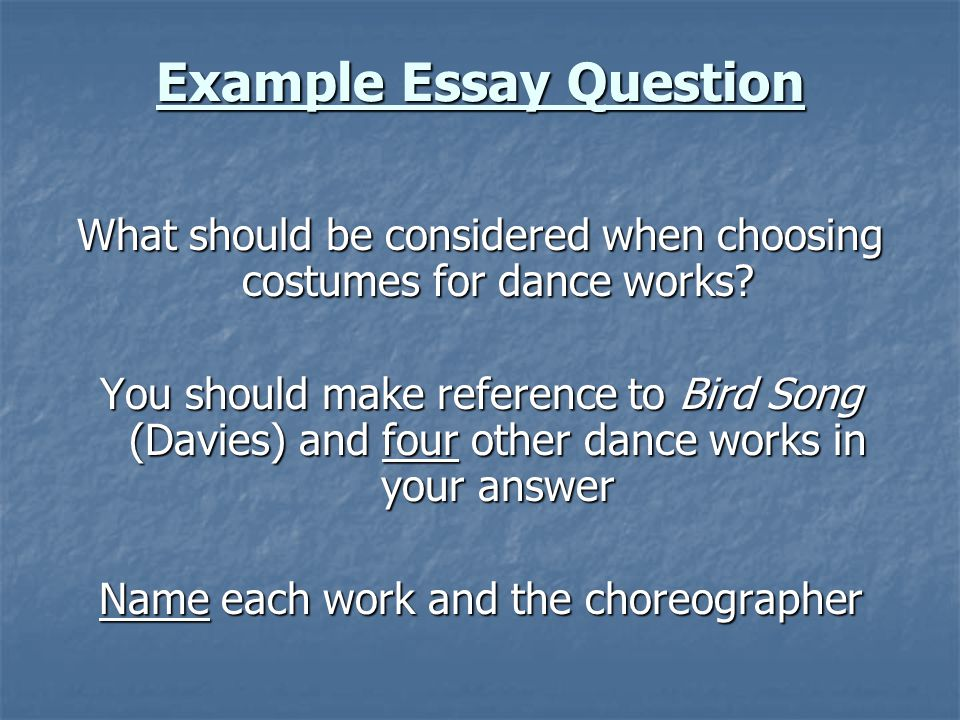 Example Essay Question What should be considered when choosing costumes for dance works.