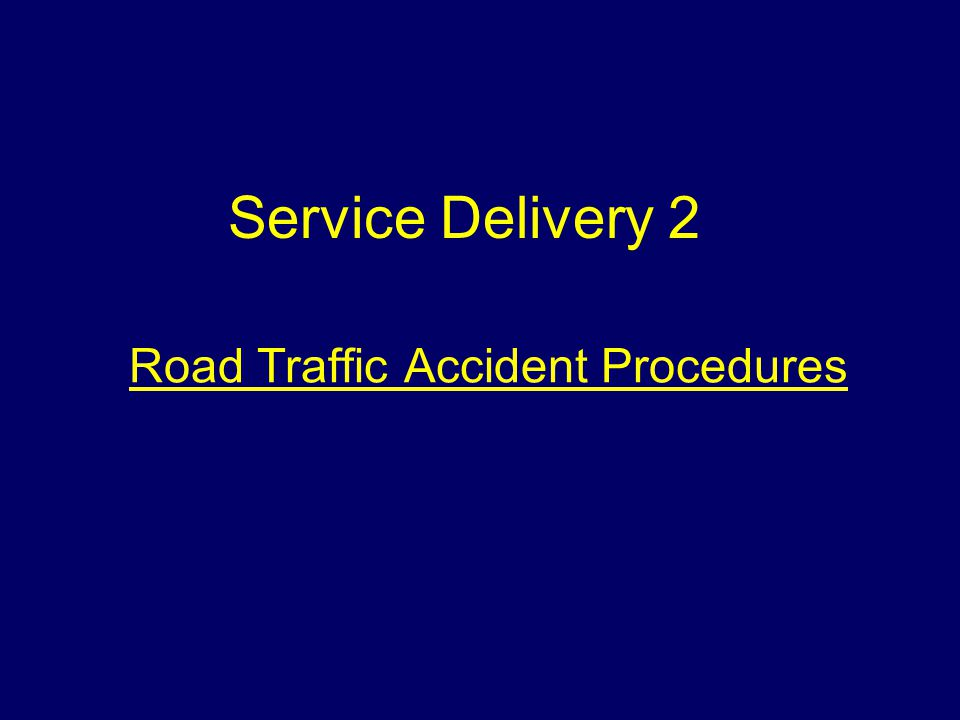 Road Traffic Accident Procedures Service Delivery 2