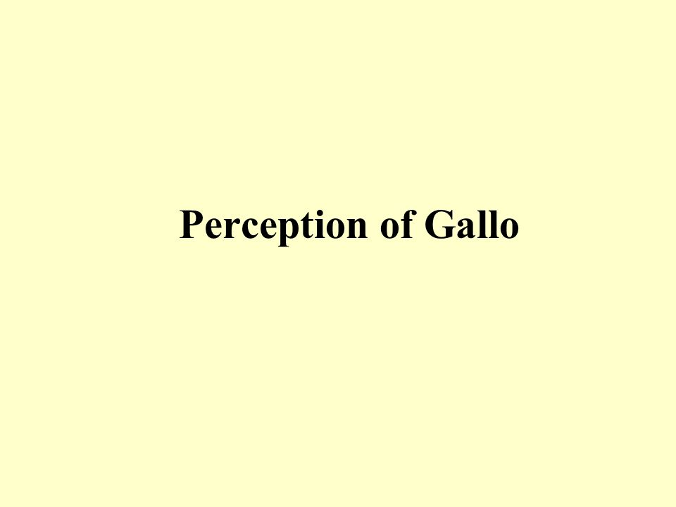 Perception of Gallo
