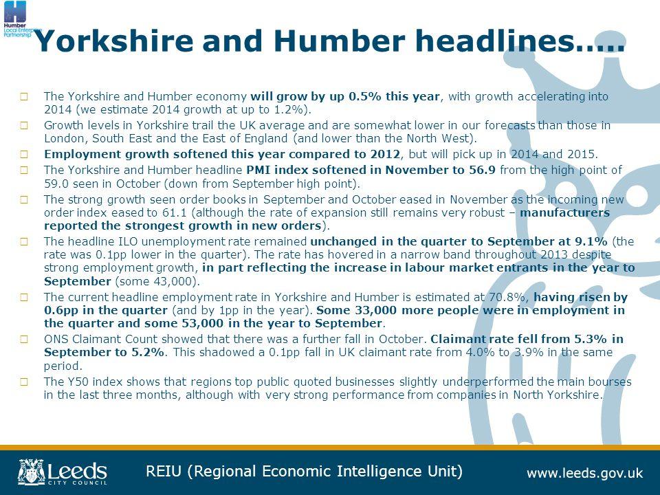 REIU (Regional Economic Intelligence Unit) Yorkshire and Humber headlines…..