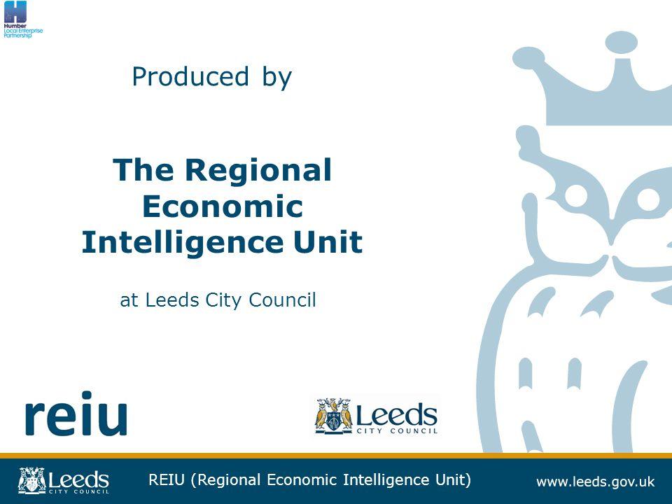REIU (Regional Economic Intelligence Unit) The Regional Economic Intelligence Unit Produced by at Leeds City Council