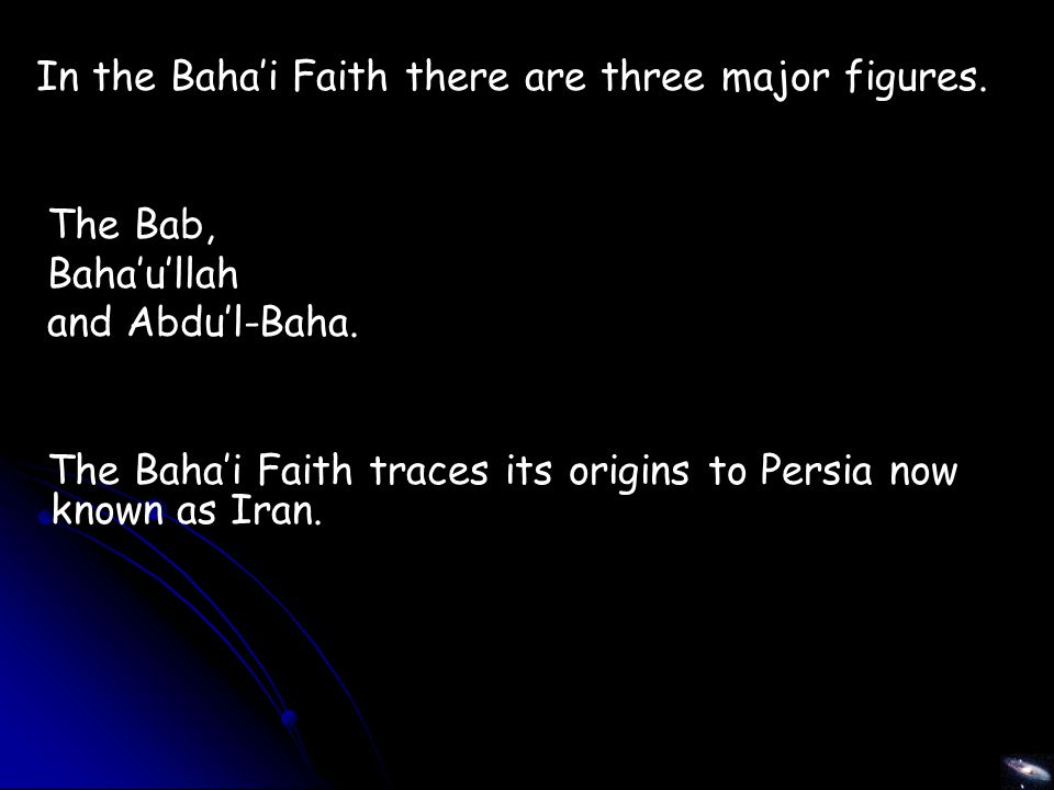 In the Baha'i Faith there are three major figures.