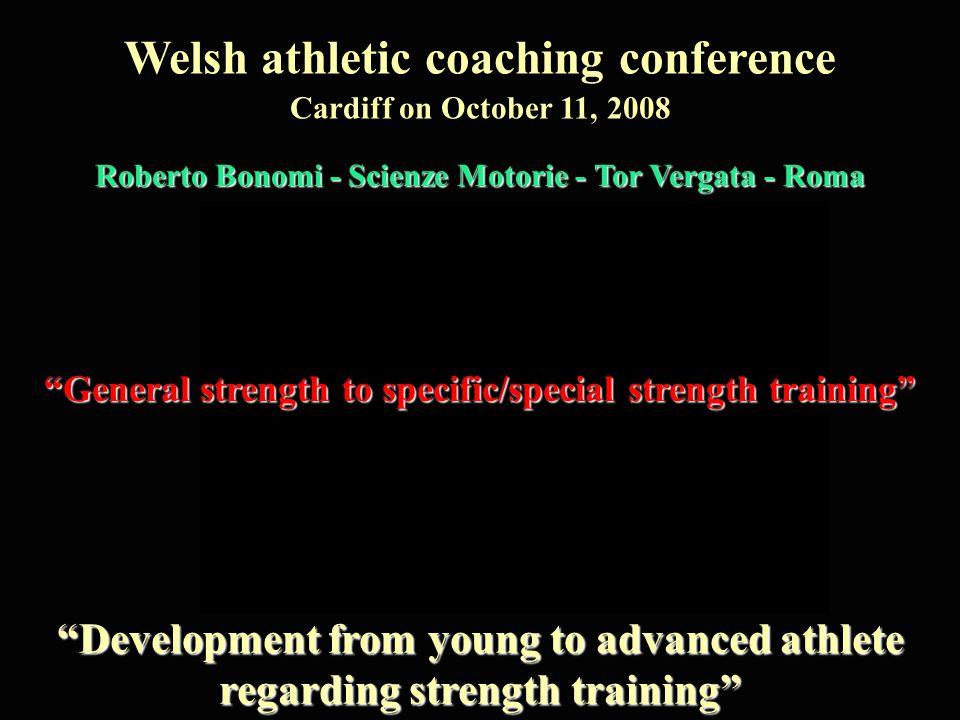 """Development from young to advanced athlete regarding strength training"" Roberto Bonomi - Scienze Motorie - Tor Vergata - Roma Cardiff on October 11,"
