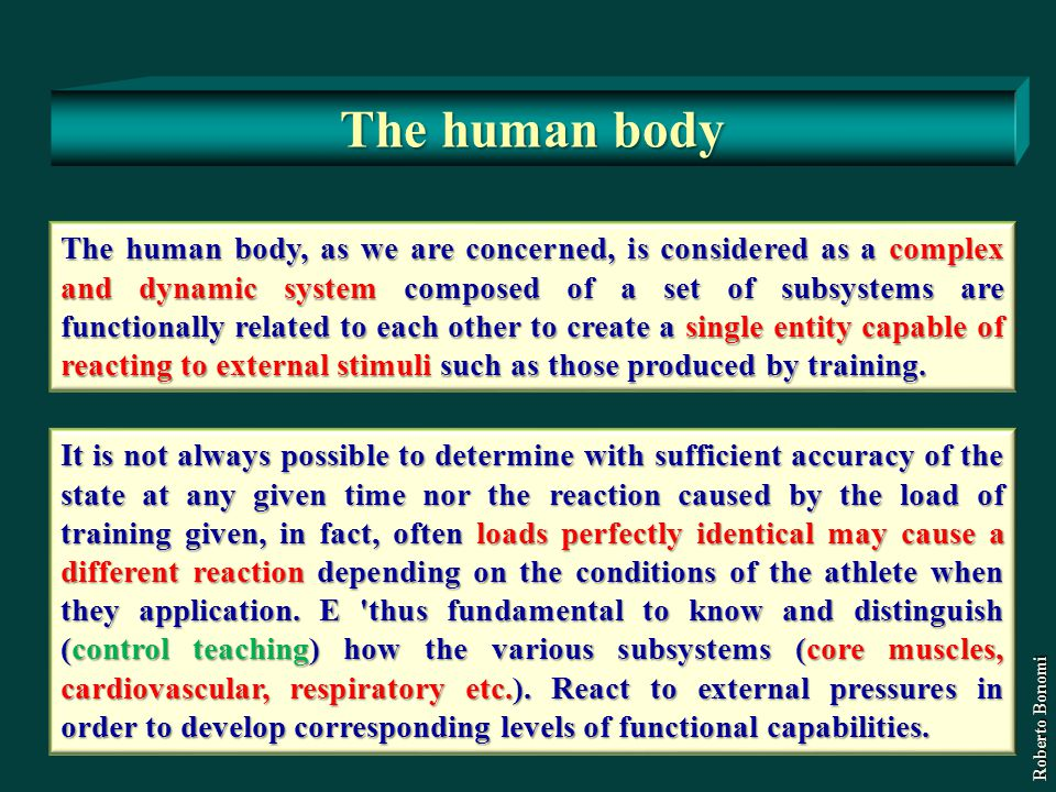 The human body, as we are concerned, is considered as a complex and dynamic system composed of a set of subsystems are functionally related to each ot