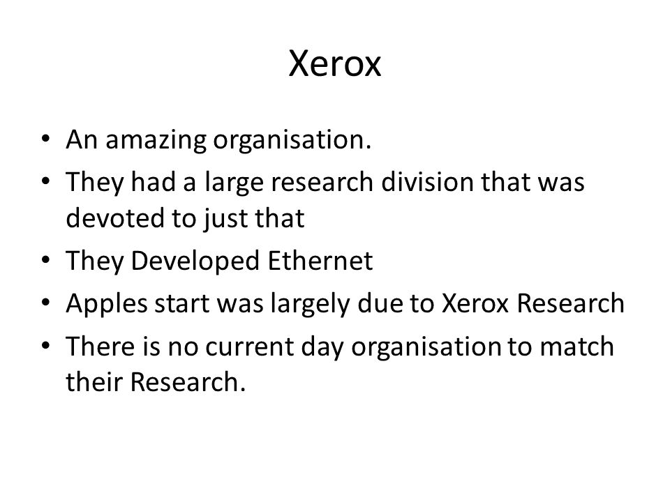Xerox An amazing organisation.