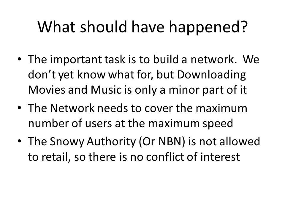 What should have happened. The important task is to build a network.