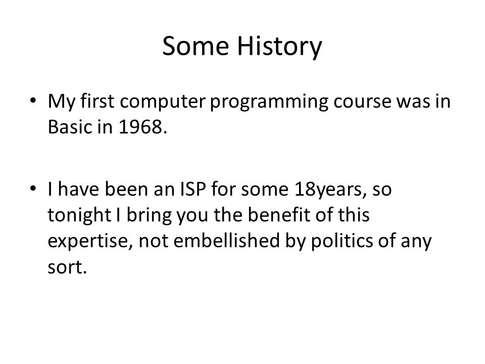Some History My first computer programming course was in Basic in 1968.