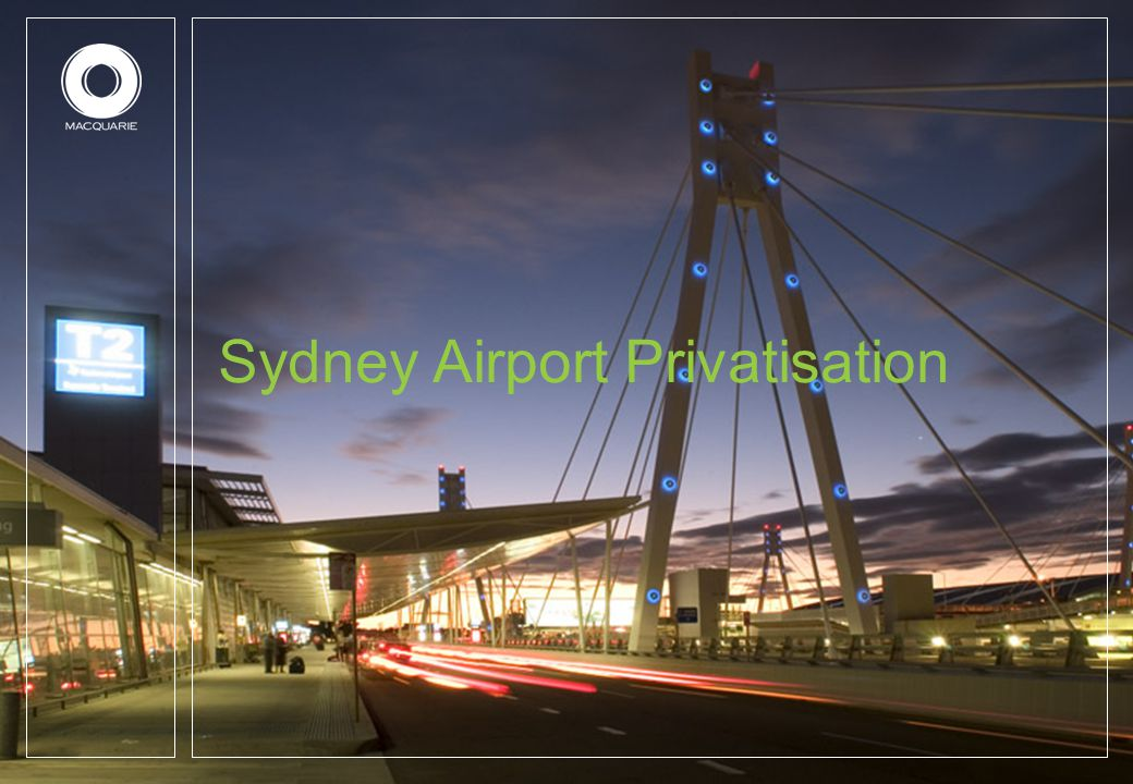 17 Macquarie's Sydney Airport Consortium Macquarie Managed Funds - 61.2% Ontario Teachers – 5.0% Ferrovial – 20.9% Hochtief - 10.5% MTAA – 2.4%  Macquarie Managed Funds have a 61.2% beneficial interest  Pensions Funds and Construction companies form significant shareholder base