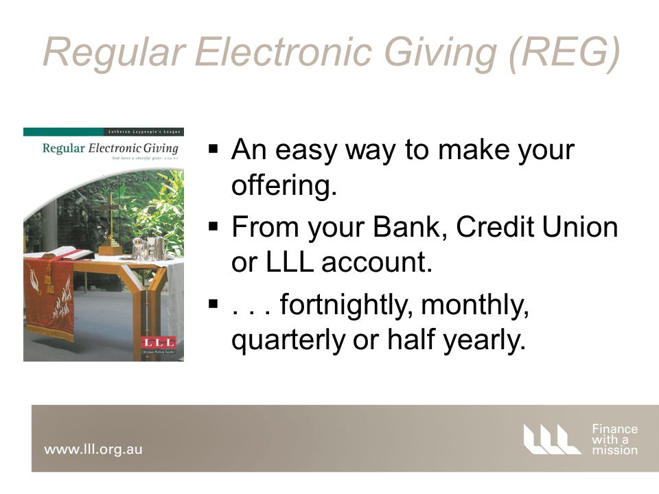  An easy way to make your offering.  From your Bank, Credit Union or LLL account.