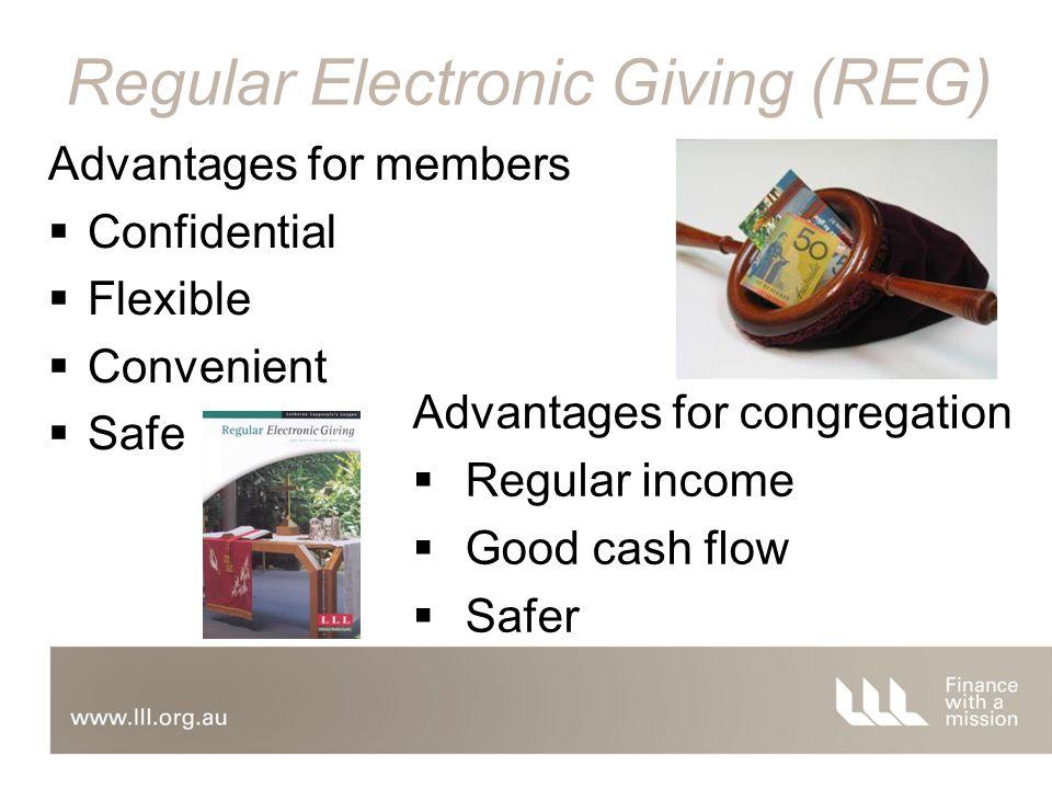 Advantages for members  Confidential  Flexible  Convenient  Safe Advantages for congregation  Regular income  Good cash flow  Safer Regular Ele
