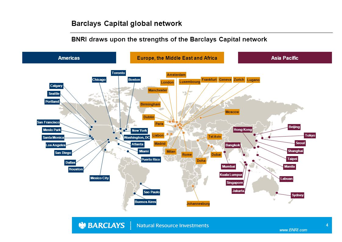 4 www.BNRI.com Barclays Capital global network BNRI draws upon the strengths of the Barclays Capital network