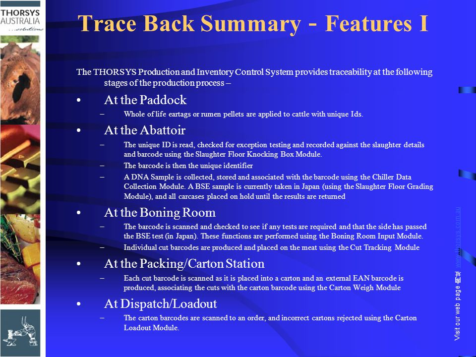 Trace Back Summary - Features I The THORSYS Production and Inventory Control System provides traceability at the following stages of the production pr