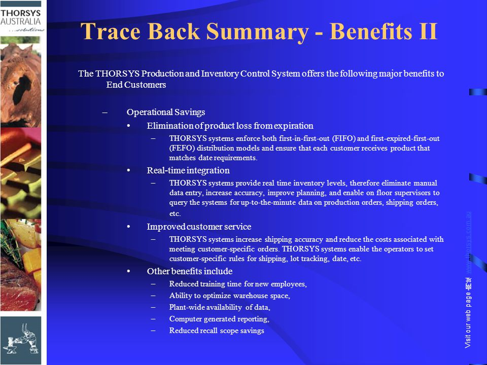 Trace Back Summary - Benefits II The THORSYS Production and Inventory Control System offers the following major benefits to End Customers –Operational