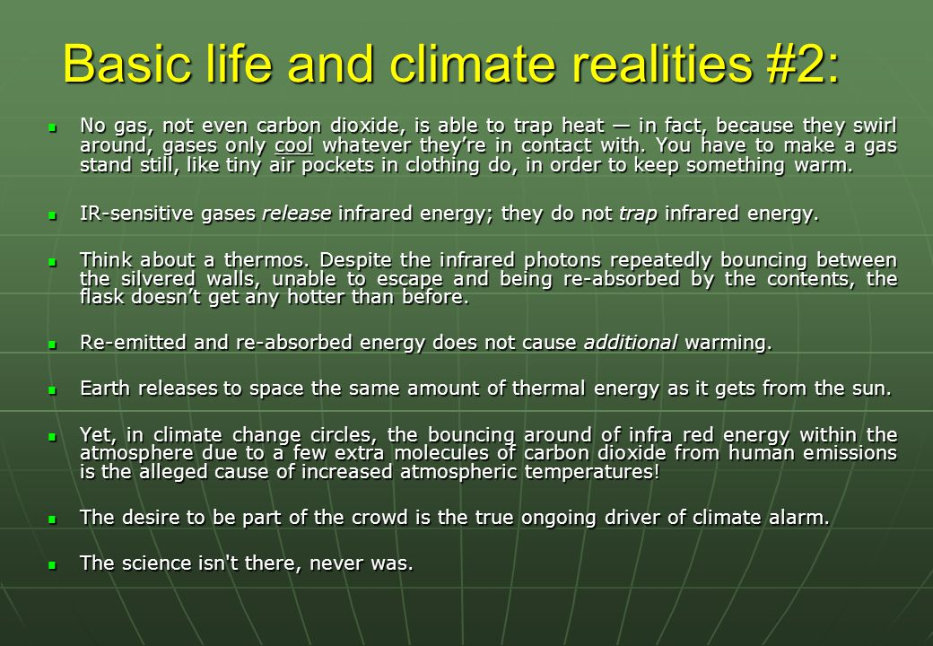 Basic life and climate realities #2: No gas, not even carbon dioxide, is able to trap heat — in fact, because they swirl around, gases only cool whatever they're in contact with.