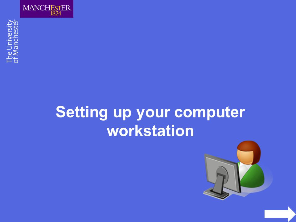 Setting up your computer workstation