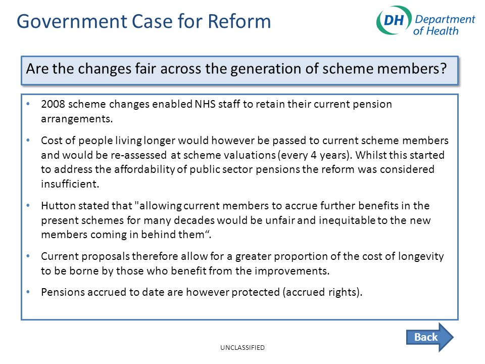 Government Case for Reform Back 2008 scheme changes enabled NHS staff to retain their current pension arrangements.