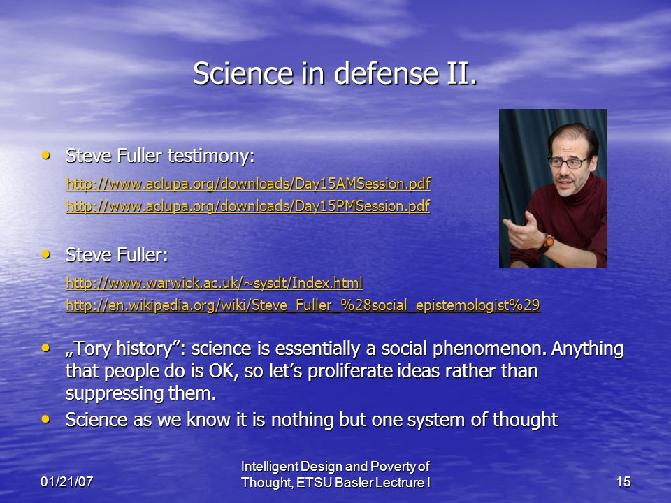 01/21/07 Intelligent Design and Poverty of Thought, ETSU Basler Lectrure I15 Science in defense II.