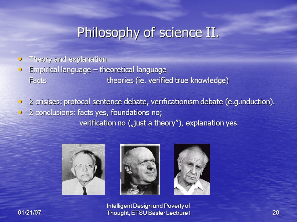 01/21/07 Intelligent Design and Poverty of Thought, ETSU Basler Lectrure I20 Philosophy of science II.