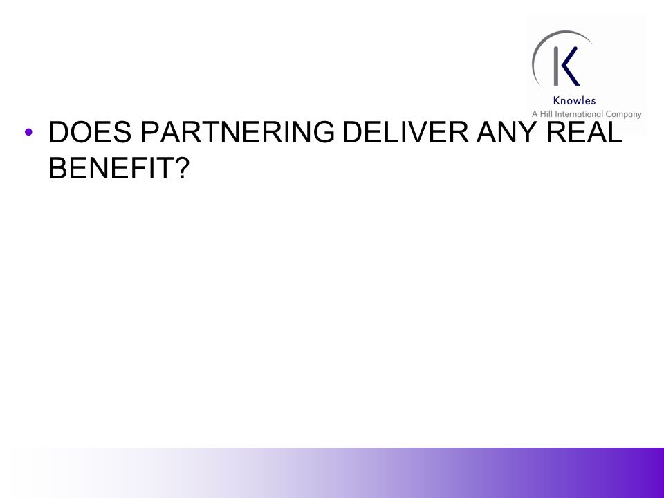 15 DOES PARTNERING DELIVER ANY REAL BENEFIT