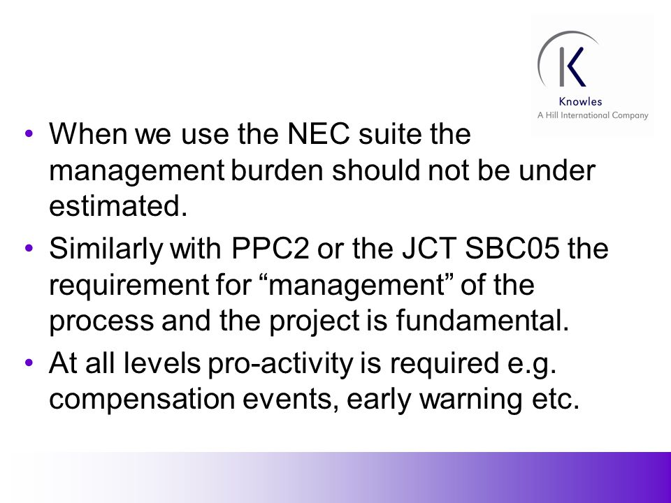 18 When we use the NEC suite the management burden should not be under estimated.