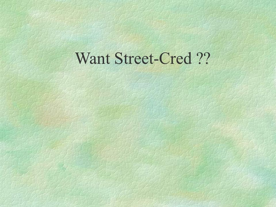 Want Street-Cred