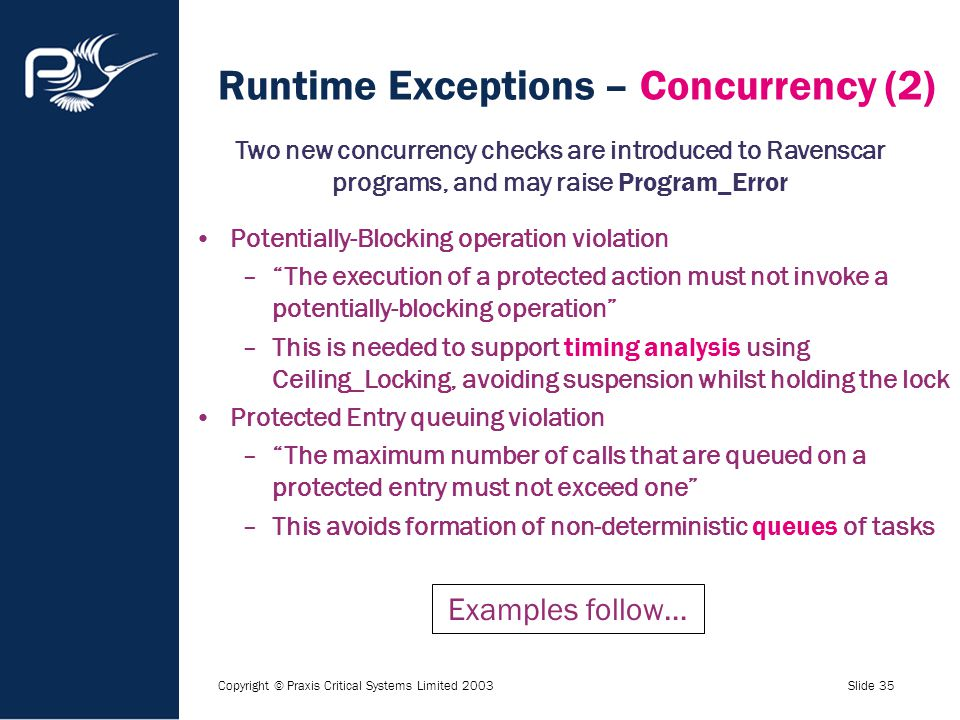 "Copyright © Praxis Critical Systems Limited 2003Slide 35 Runtime Exceptions – Concurrency (2) Potentially-Blocking operation violation –""The execution"