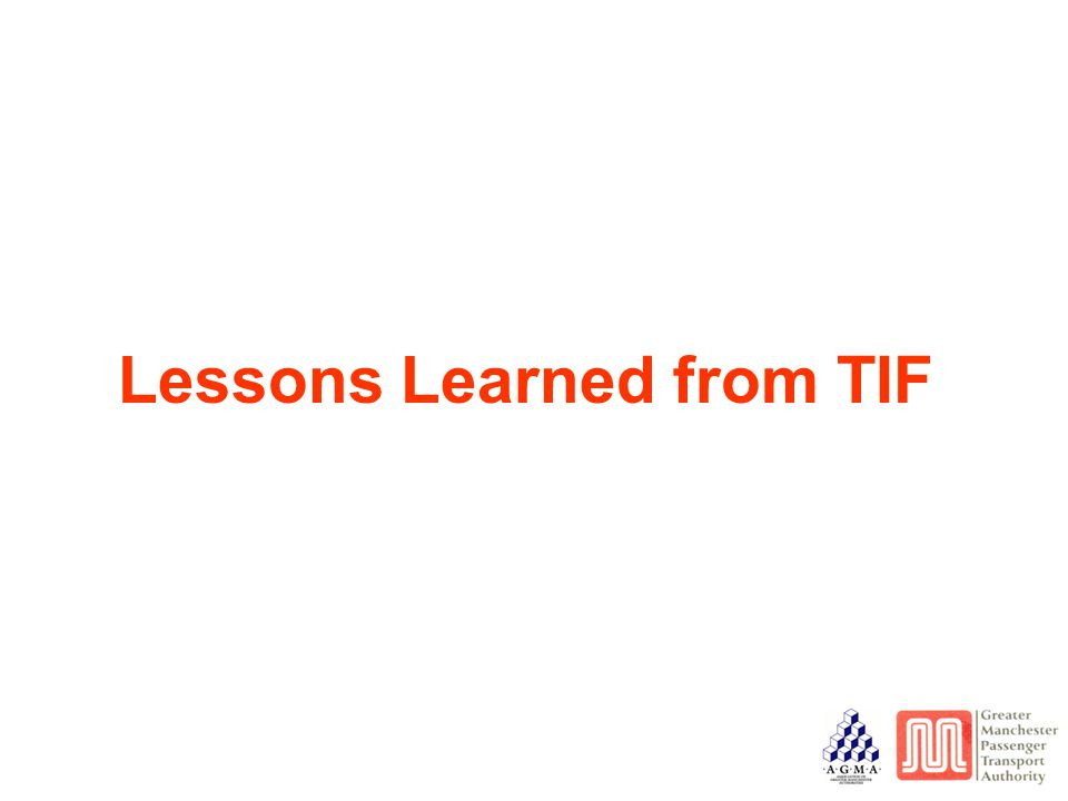 Lessons Learned from TIF