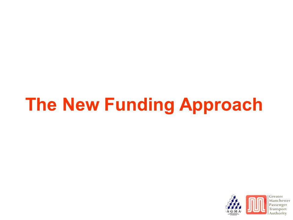 The New Funding Approach