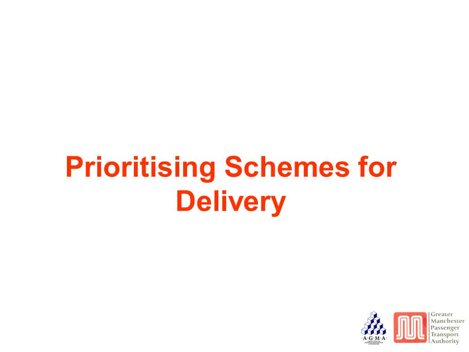 Prioritising Schemes for Delivery