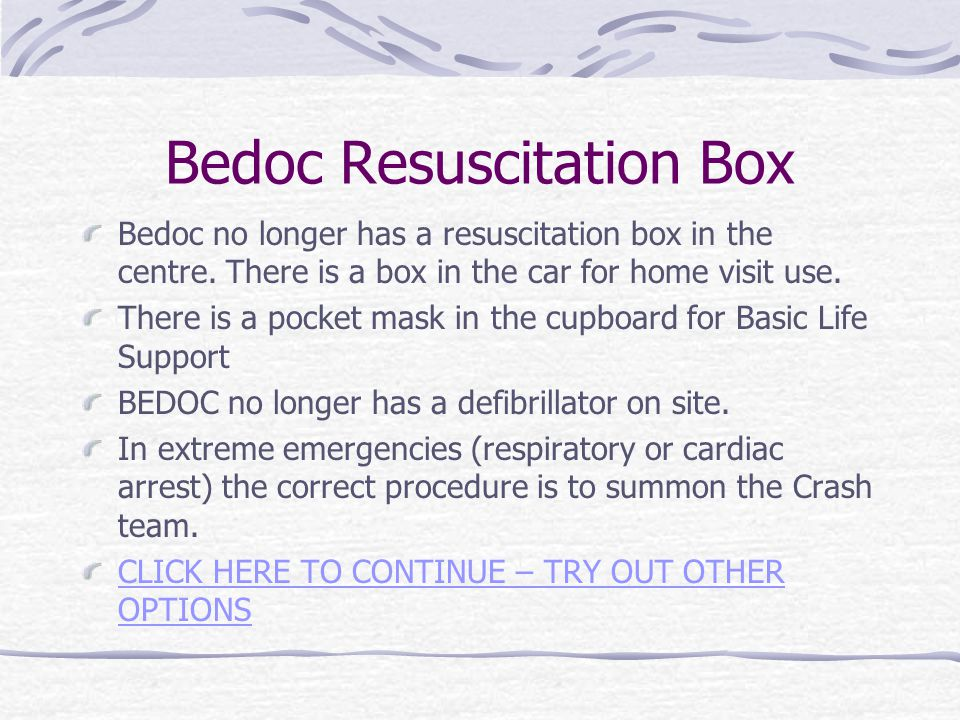 Bedoc Resuscitation Box Bedoc no longer has a resuscitation box in the centre.