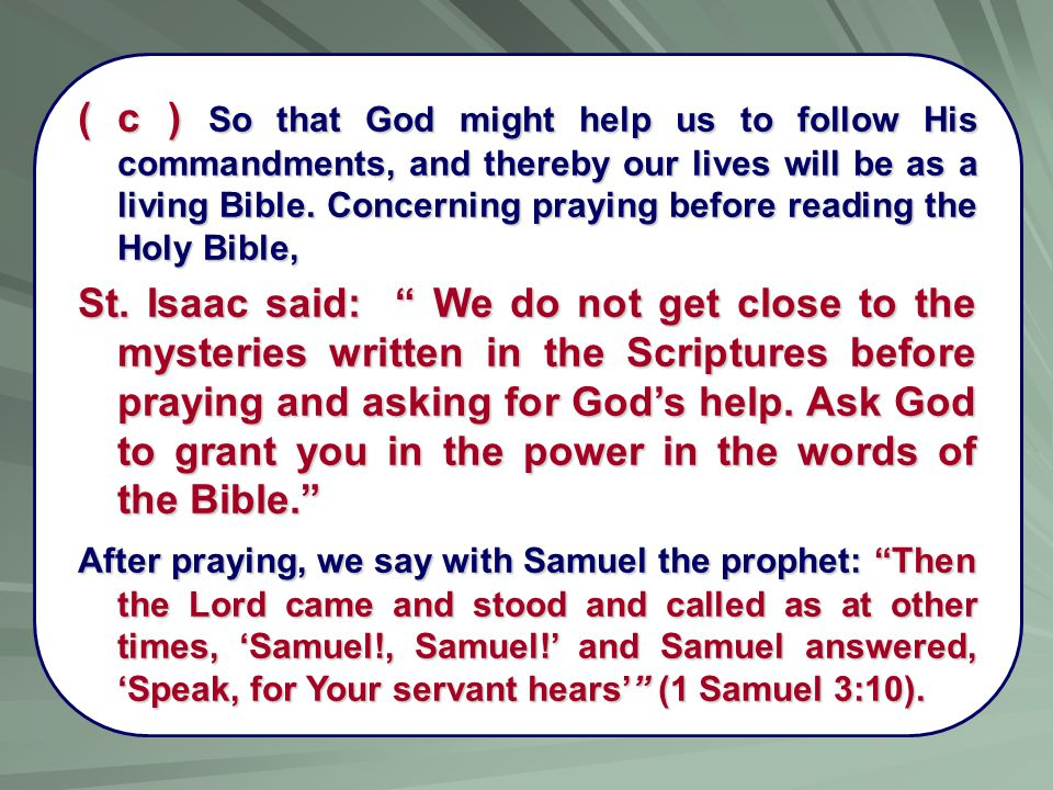 ( c ) So that God might help us to follow His commandments, and thereby our lives will be as a living Bible. Concerning praying before reading the Hol