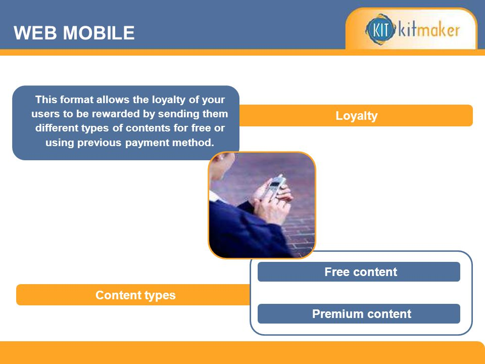 This format allows the loyalty of your users to be rewarded by sending them different types of contents for free or using previous payment method. Loy