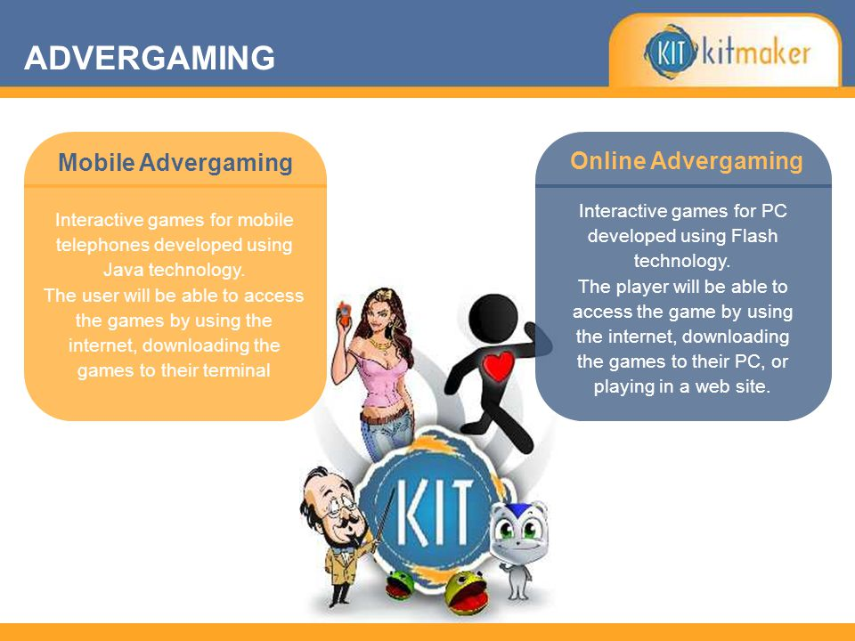 Online Advergaming Mobile Advergaming Interactive games for mobile telephones developed using Java technology. The user will be able to access the gam
