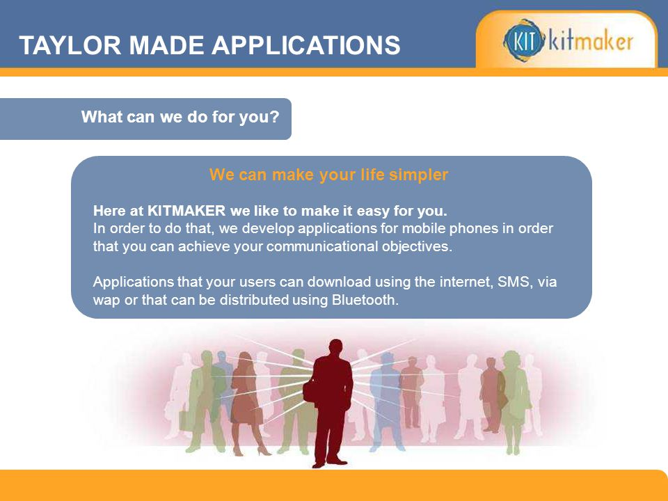 Here at KITMAKER we like to make it easy for you. In order to do that, we develop applications for mobile phones in order that you can achieve your co