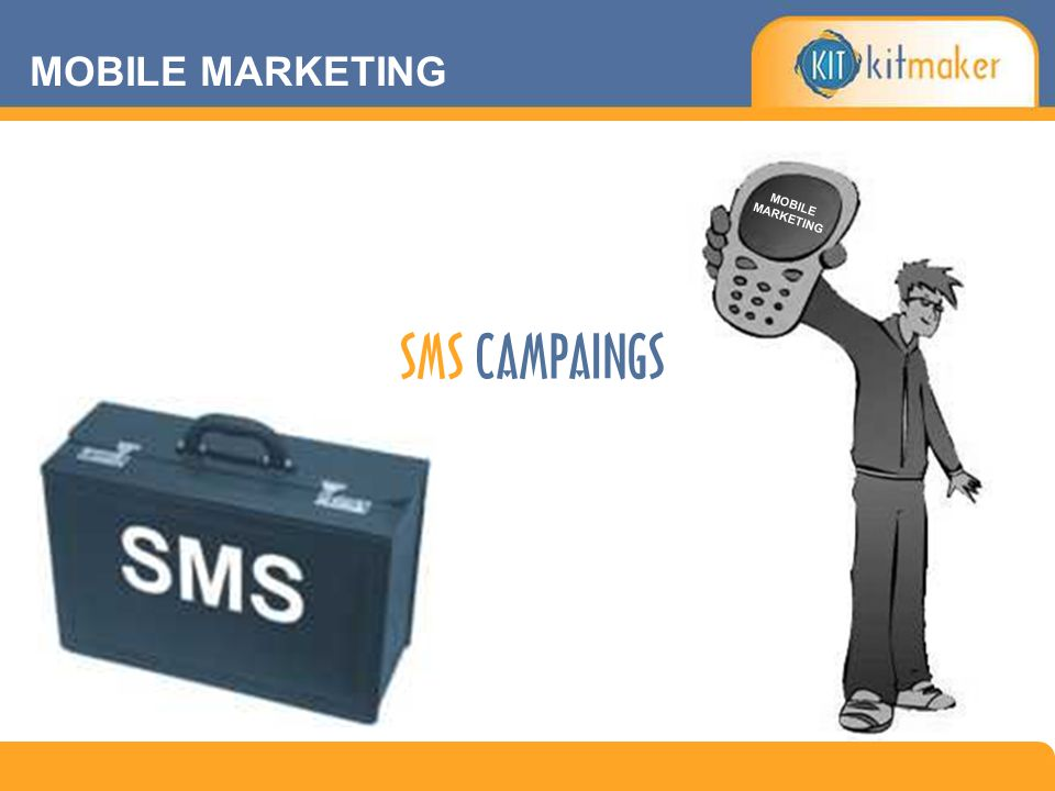 MOBILE MARKETING MOBILE MARKETING SMS CAMPAINGS