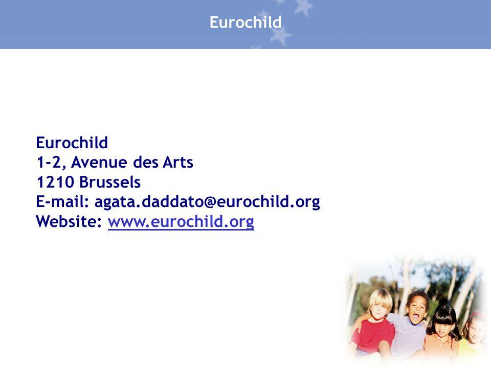 Eurochild 1-2, Avenue des Arts 1210 Brussels E-mail: agata.daddato@eurochild.org Website: www.eurochild.orgwww.eurochild.org Eurochild
