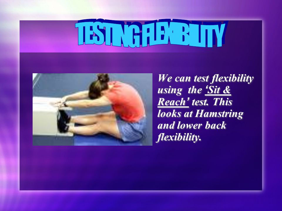 We can also test shoulder flexibility by attempting to touch our hands in the 'behind the back' test.