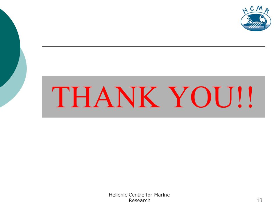 Hellenic Centre for Marine Research13 THANK YOU!!
