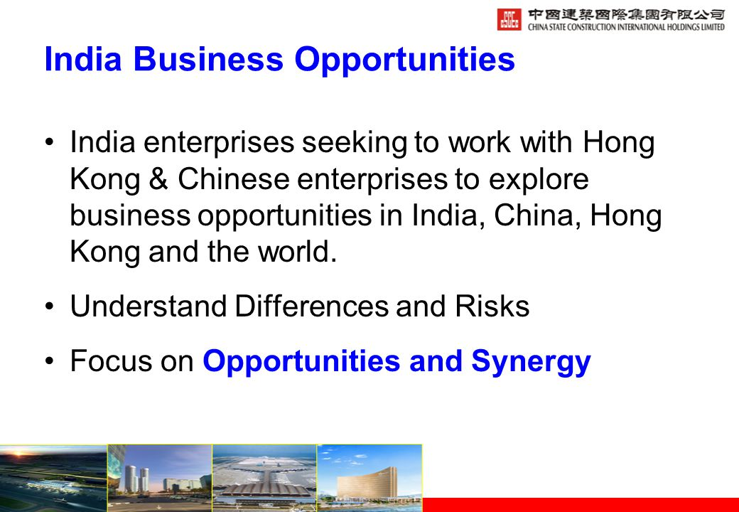 India Business Opportunities India enterprises seeking to work with Hong Kong & Chinese enterprises to explore business opportunities in India, China, Hong Kong and the world.